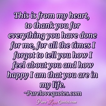 True Lovep O Quotes  C B This Is From My Heart To Thank You For Everything You Have Done For Me