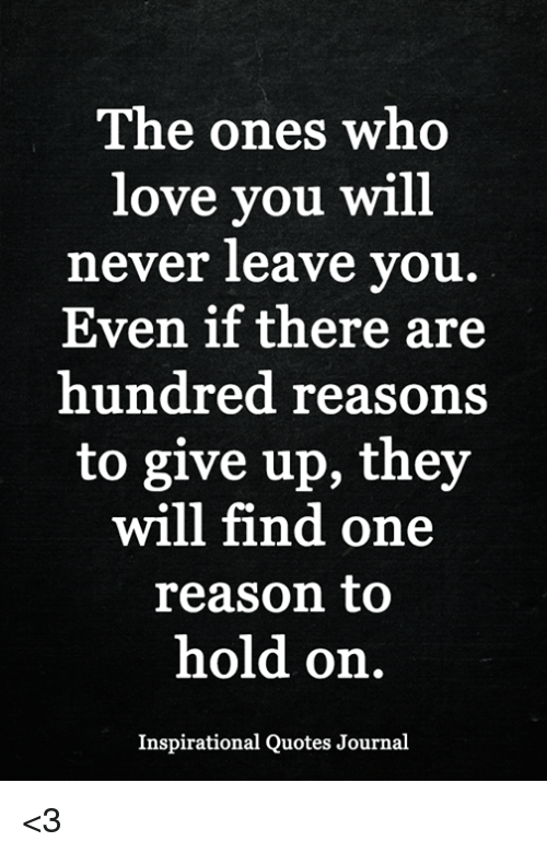 Love Memes And Quotes The Ones Who Love You Will Never Leave You