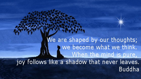 We Inspirational Quotes Buddha Are Shaped By Our Thoughts Become Think Mind Is Pure Joy Follows