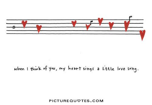 When I Think Of You My Heart Sings A Little Love Song Picture Quote