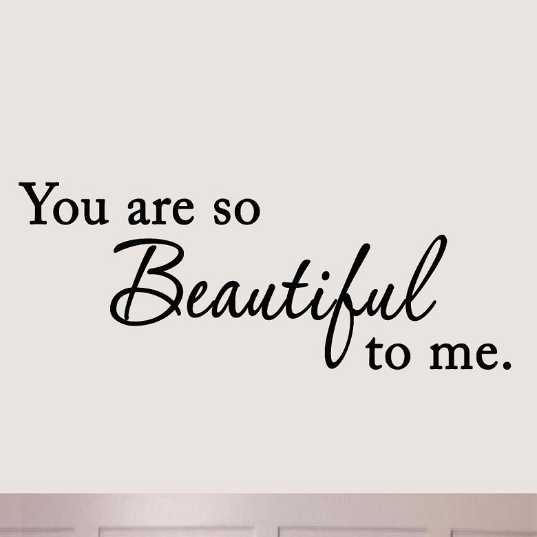 You Are So Beautiful To Me Wall Decal Inspirational Love Quotes Weddings Vwaq
