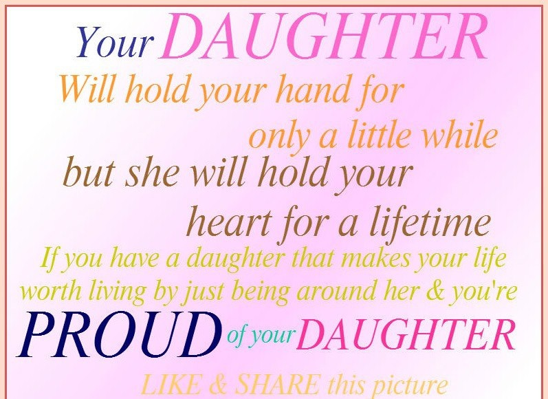 Love Quotes For Your Daughter Amusing Your Daughter Will Hold Your Hand For Only A Little