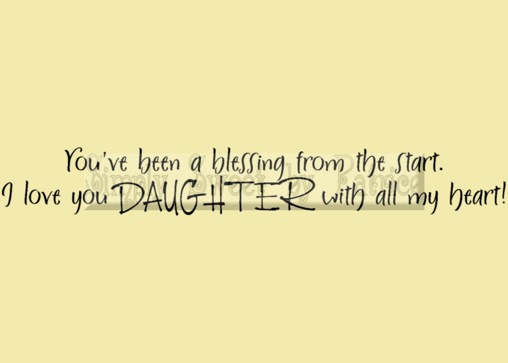I Love My Daughter Quotes And Sayings Mesmerizing Love Quotes Daughter Top Ten Quotes