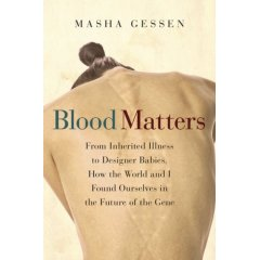 Blood Matters From Inherited Illness To Designer Babies How The World And I Found Ourselves In The Future Of The Gene By Gessen