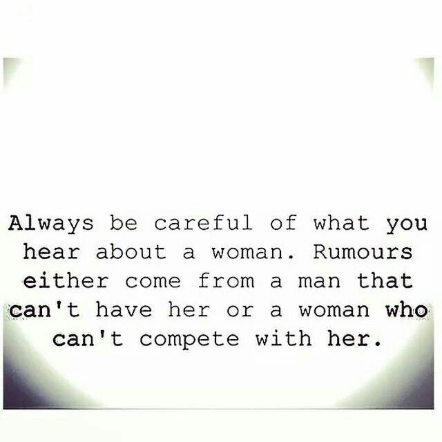 Be Careful What You Hear Of A Woman Rumours