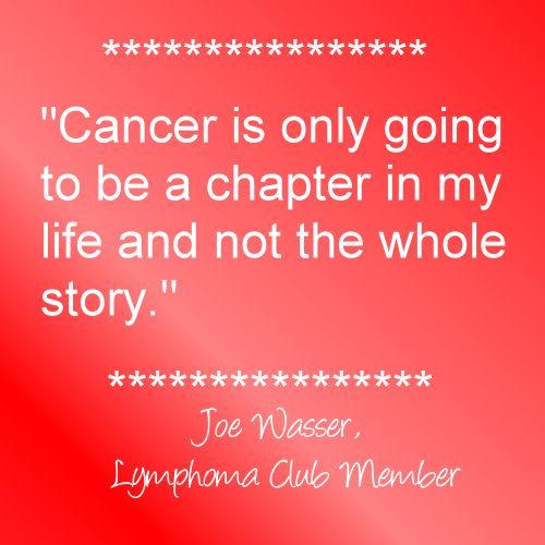 Cancer Is Only Going To Be A Chapter In My Life And Not The Whole