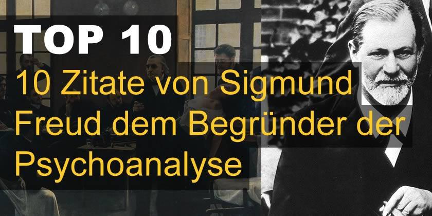Zitate Von Sigmund Freud Dem Begrnder Der Psycho Yse Kaufdex