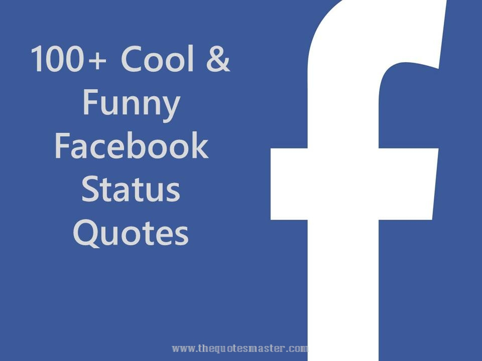 Cool And Funny Facebook Status Quotes