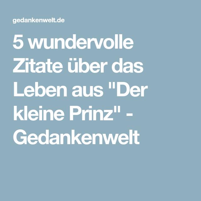 Wundervolle Zitate Uber Das Leben Aus Der Kleine Prinz Gedankenwelt