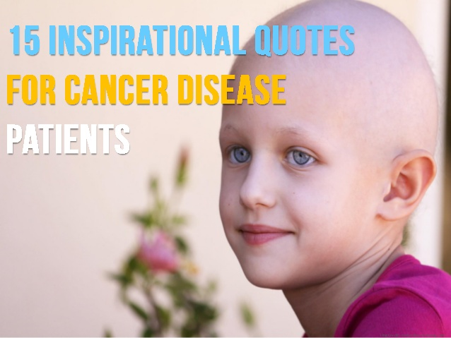 Inspirational Quotes For Cancer Disease Patients Img Credit Medicaltourismmag Com