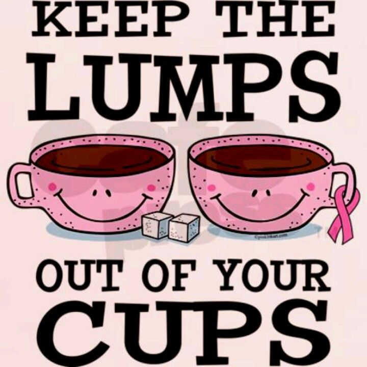Text Says Keep The Lumps Out Your Your Cups Two Smiling Pink Coffee Cups Sugar Lumps And Pinkt Cancer Ribbon On T Shirts And More