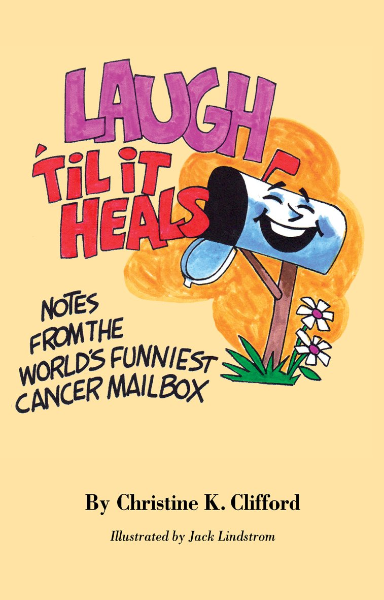 Christine Cliffords Th Book On Humor And Cancer