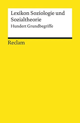 Lexikon Soziologie Und Sozialtheorie Hundert Grundbegriffe Reclams Universal Bibliothek