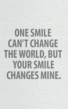 Your Smile Changes Mine Tap To See More Romantic Love Valentine Couple Quotes