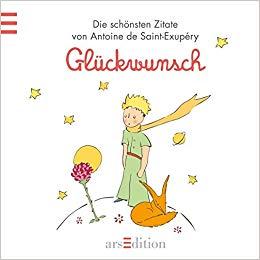 Gluckwunsch Kleiner Prinz Kleiner Prinz Minibucher Amazon De Antoine De Saint Exupery Bucher