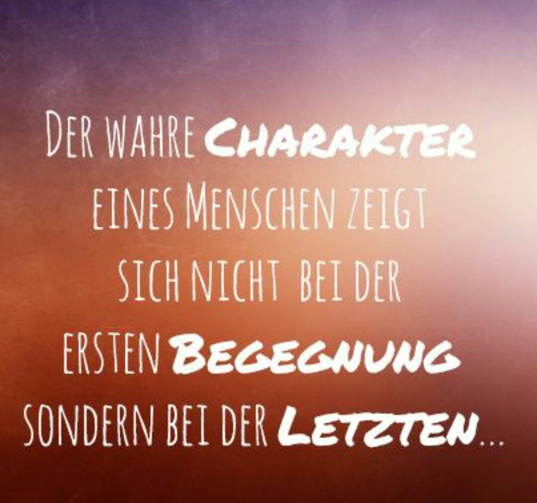 Charakter Zitate Charakter Spruche Wahre Zitate Weisheiten Zitate Spruche Zitate Zitate Liebeskummer Freundschaft Zitate Gedanken Spruche