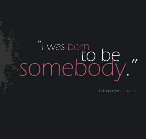 Born To Be Somebodyjustin Bieber