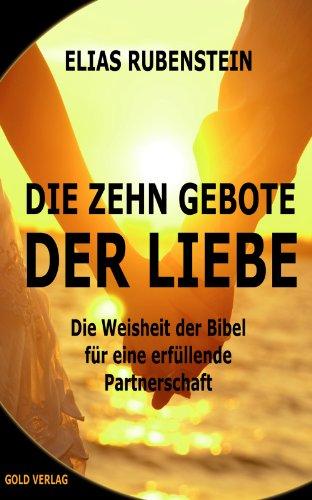 Zehn Gebote Der Liebe Weisheit Der Bibel Fur Eine Erfullende Partnerschaft Von