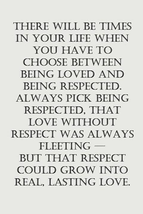 Respect And Trust All You Really Need To Know To See True Love Once It Fails Let It Go