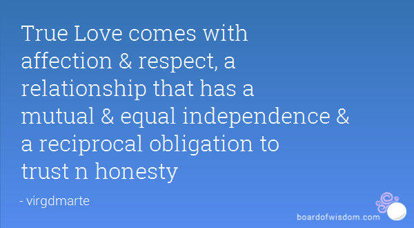 True Love Comes With Affection Respect A Relationship That Has A Mutual Equal Independence