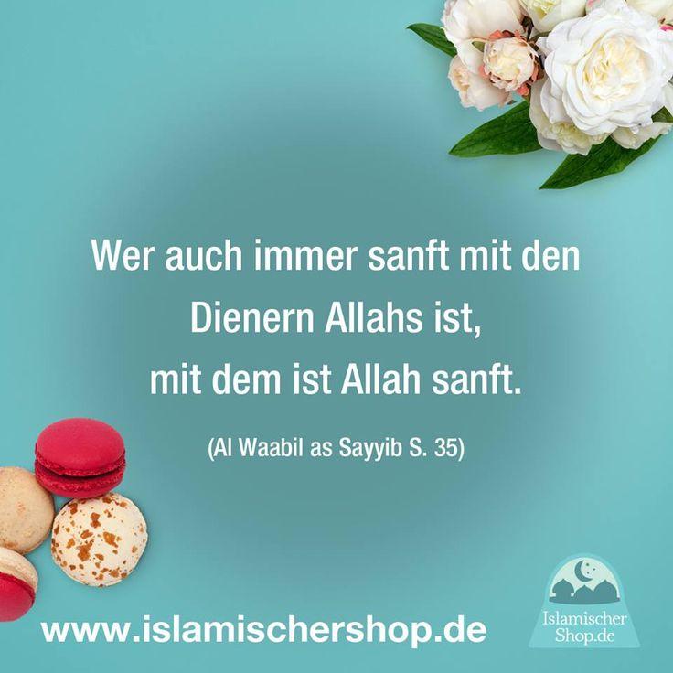 Islam Spruch Zitat Spruche Www Islamischershop De Wer Auch Immer Sanft Mit Dennern