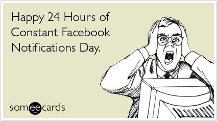 Hours Of Notifications Funny Birthday E Card Random Pinterest Funny Birthday Funny Happy Birthdays And Awesome Facebook Cover Photos