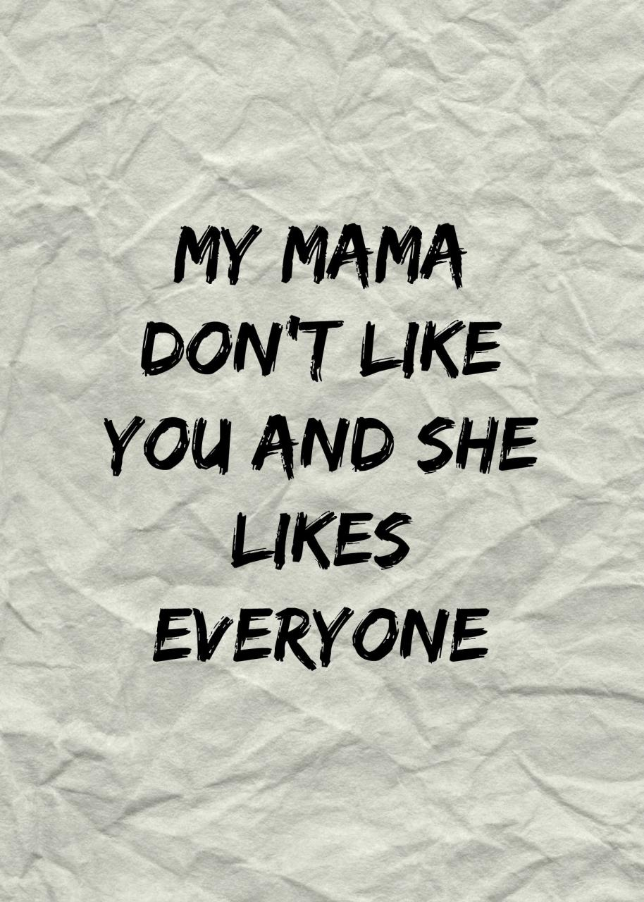 My Mama Dont Like You And She Likes Everyone Love Yourself Justin Bieber Ed