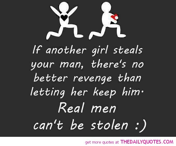 Cheating Men Quotes Real Men Cant Be Stolen Quote  C B Real Manheart Quoteslove