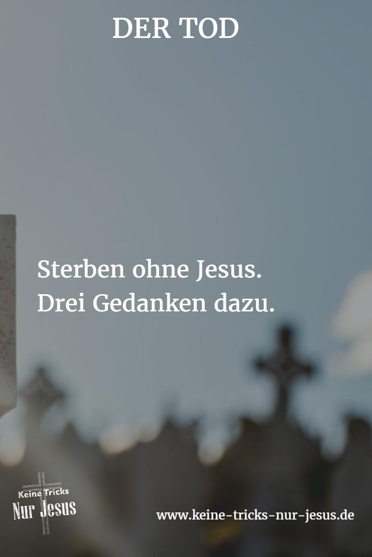 Der Tod Sterben Ohne Jesus Drei Gedanken Dazu