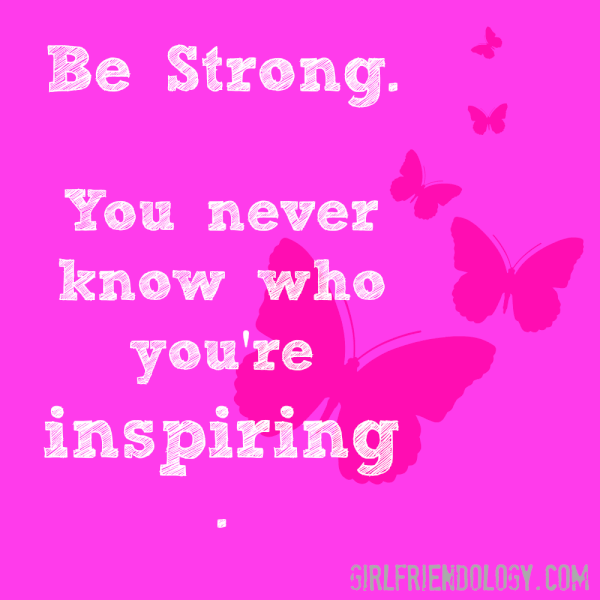 Be Strong Girlfriendt Cancer Quote