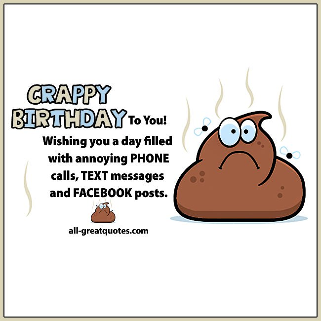 Crappy Birthday To You Funny Birthday Cards