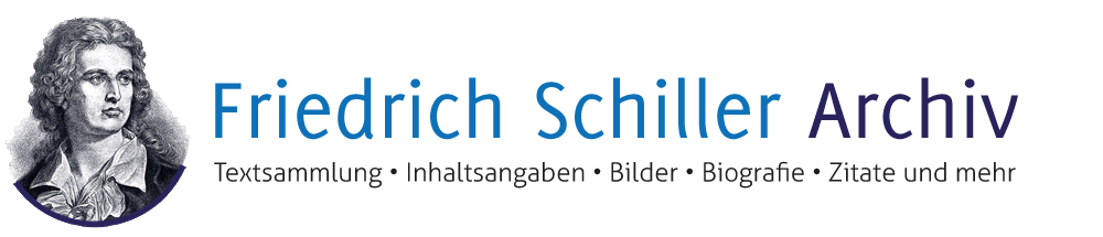 Friedrich Schiller Archiv Textsammlung Inhaltsangaben Bilder Biografie Zitate Und Mehr