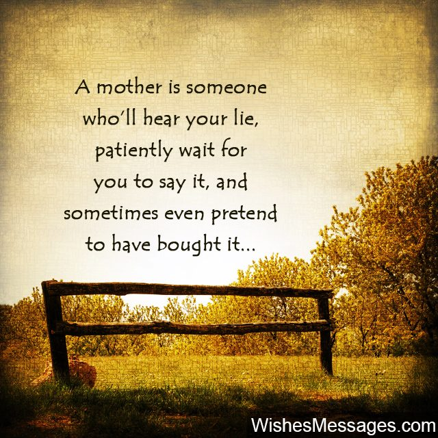 Lies To Mom How Quote On How Mothers Lovingly Pretend