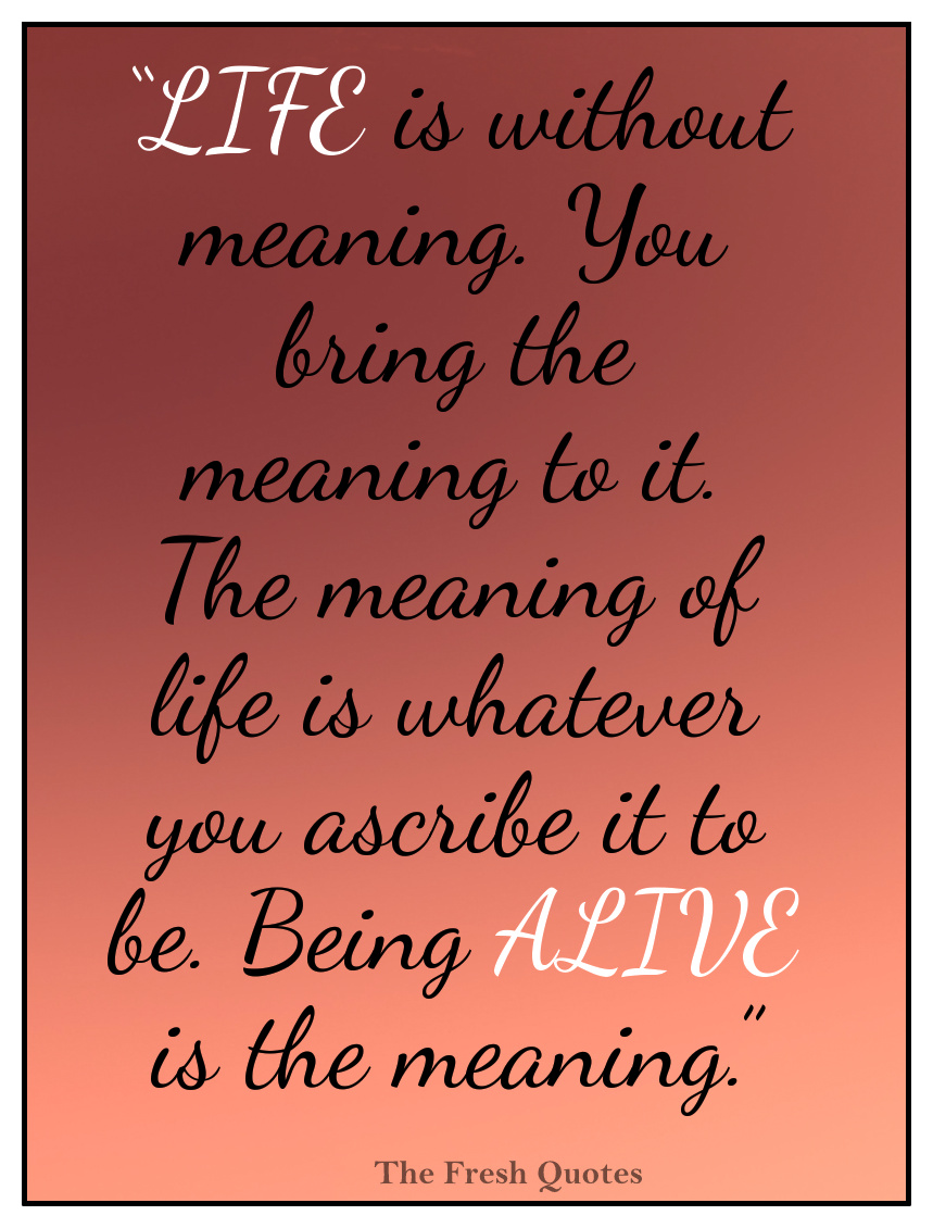 Motivational Cancer Quotes Life Is Without Meaning You Bring The Meaning To It The