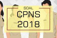 Seleksi CPNS 2018 Dibuka, Ini dia Bocoran Soalnya