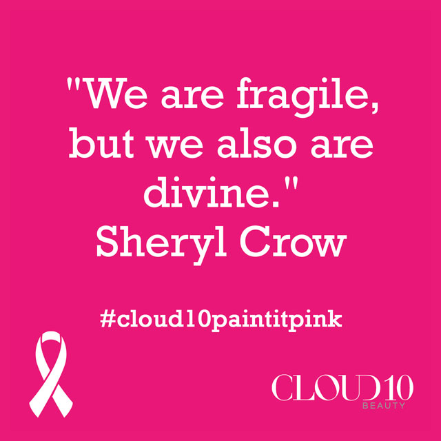 Sheryl Crowt Cancer Quote We Are Fragile But We Are Also Divine