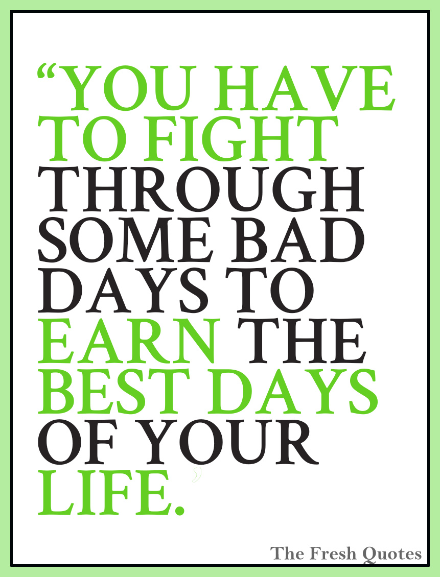 Motivational Cancer Quotes You Have To Fight Through Some Bad Days To Earn The Best Days