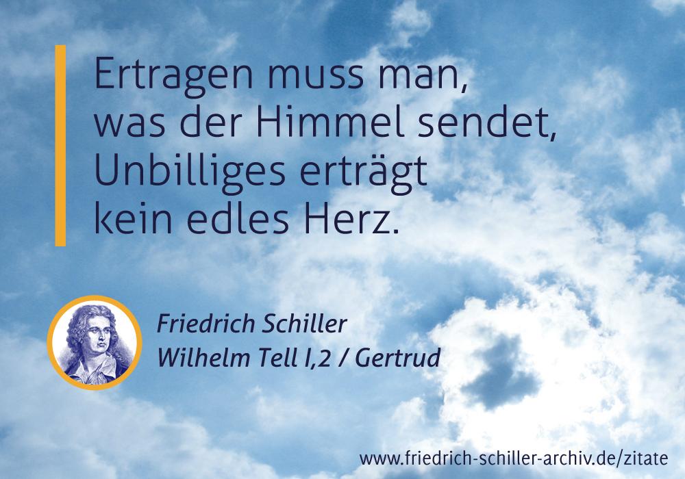 Schiller Zitat Ertragen Muss Man Was Der Himmel Sendet