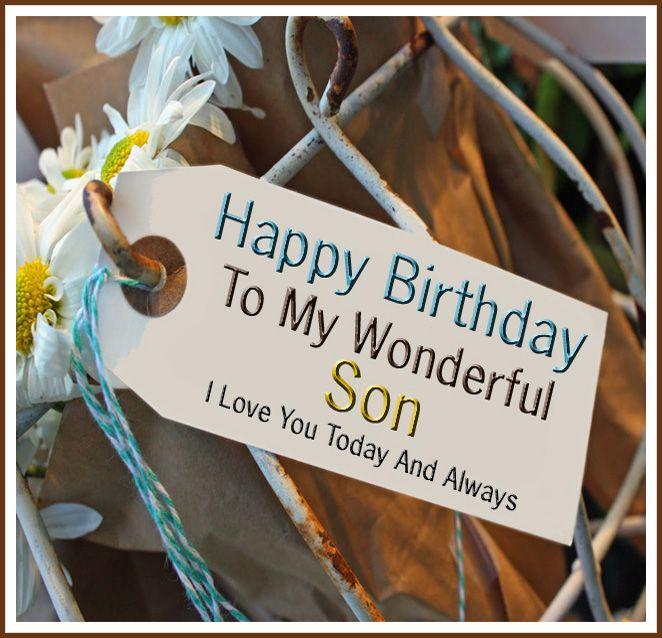 Happy Birthday To My Wonderful Son I Love You Happy Birthday Son Birthday Wishes For Son Join Me And Share Happy Birthday Wishes Greetings Cards