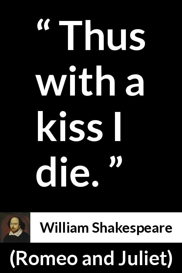 William Shakespeare Romeo And Juliet Thus With A Kiss I Shakespeare Zitatewilliam Shakespeareromeo Und Julia
