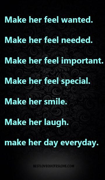 Make Her Feel Wanted Make Her Feel Needed Make Her Feel Important Make