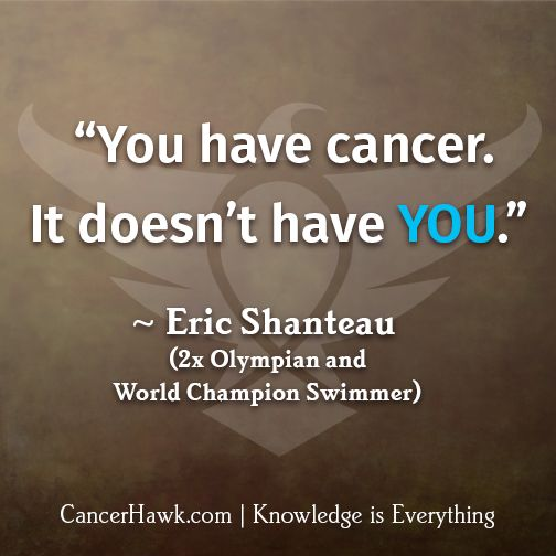 Inspirational Quotes For Cancer Patients Visit Cancerhawk Com To Find Resources For Anyone Living