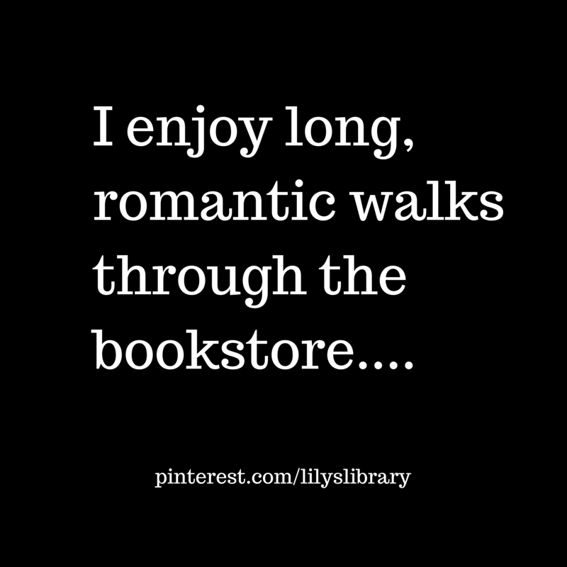 Lilyslibrary Truth Books Romance I Enjoy Long Romantic Walks Through The Bookstore