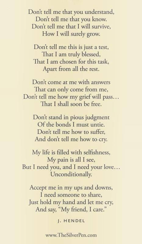 A Poem About Grief Very Powerful And Very True I Need To Remember This So That I Can Be A Better Friend To Others Experiencing Grief And So That I May