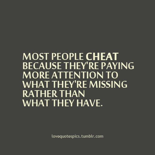 Love Quotes Pics  E  A Most People Cheat Because Theyre Paying More