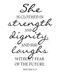 She Is Clothed In Strength Dignity And Laughs Without Fear Words Of Wisdom Yo Words Of Wisdom