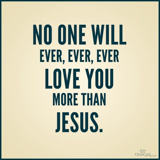 No One Will Ever Love Me More Than Jesus