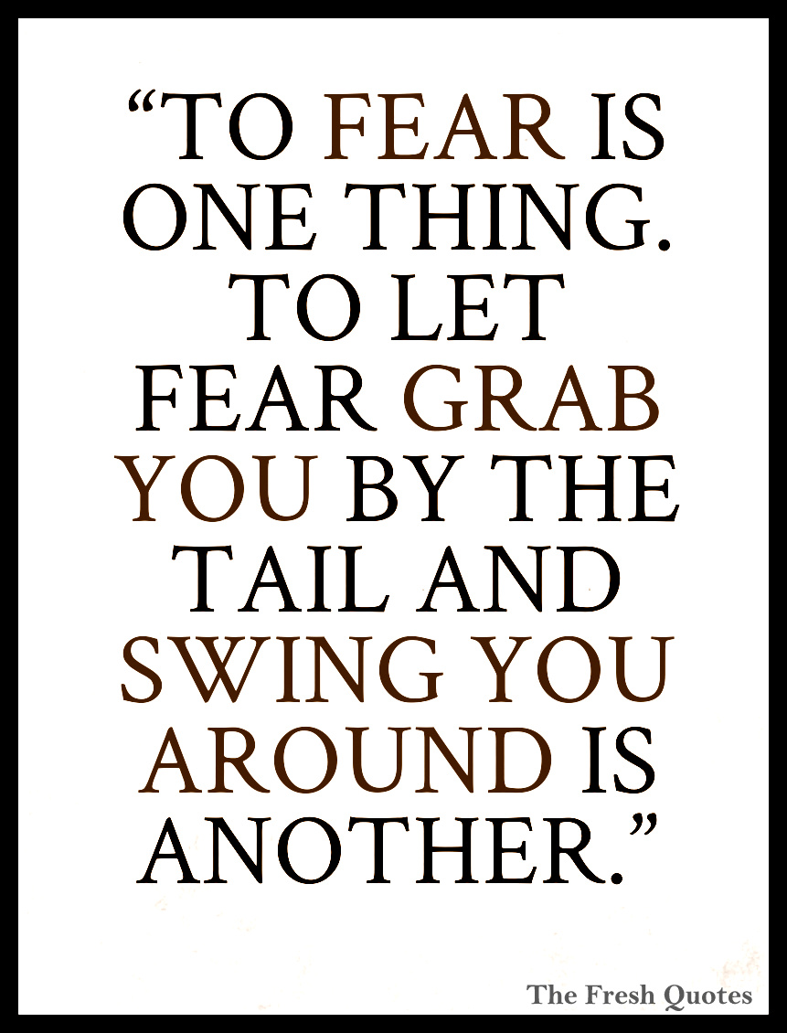 Fear Is One Thing Let Grab You By Inspirational Cancer Quotes Swing You Around Another