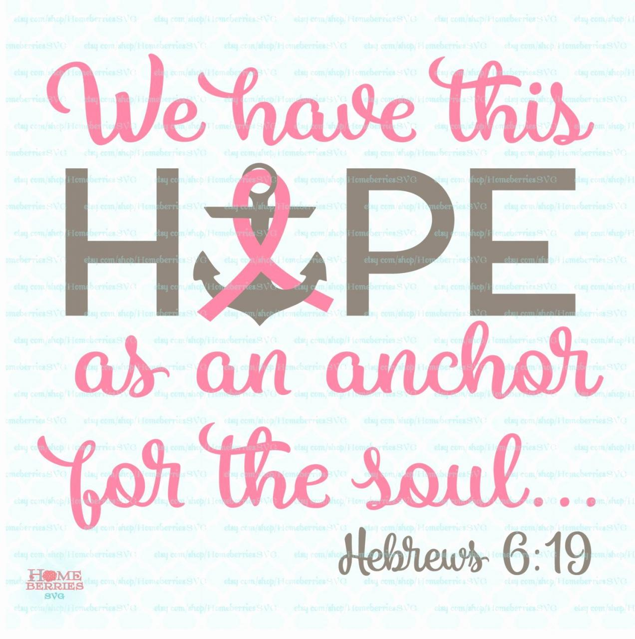 Fighting Cancer Quotes Fresh Hope Is An Anchor Svgt Cancer Svg Cancer Survivor Svgt