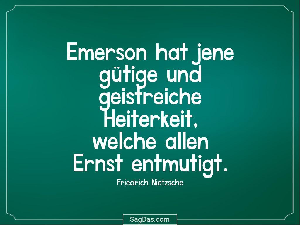 Friedrich Nietzsche Zitat Emerson Hat Jene Gutige Und
